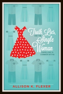 Truth. Lies, and the Single Woman